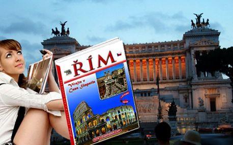 Průvodce Římem nyní jen za 120 Kč! Kniha, která by neměla chybět ve Vaší knihovně. BONUS - mapa centra Říma a 20 různých SLEVOVÝCH KUPÓNŮ!