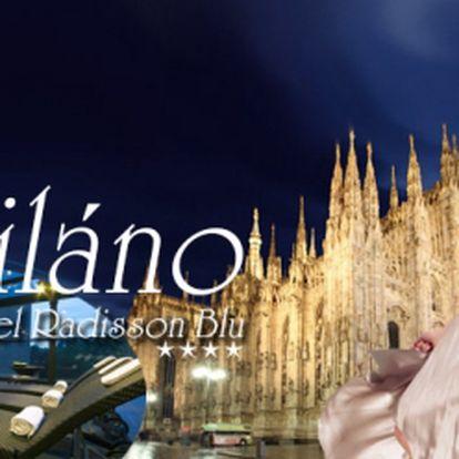 Jedinečný zážitek v Miláně, hlavním městě módy a designu! Ubytování pro 2 osoby na 3 dny v luxusním hotelu Radisson Blu**** v blízkosti historického centra města! Snídaně a volný vstup do hotelové wellenss zóny! Akční cena jen 4 390 Kč!
