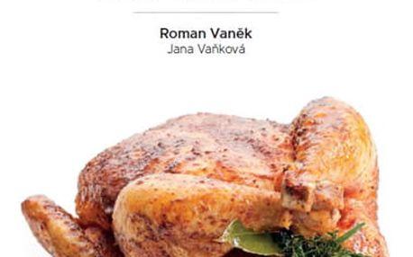 Kuře - Jednoduše & dokonale - Roman Vaněk