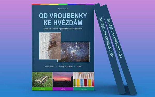 Nevšední kniha o přírodě Od vroubenky ke hvězdám